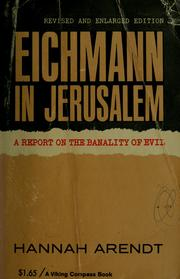 """eichmann in jerusalem by hannah arendt essay The story concerns the writing of, and controversy around, the reporter and philosopher hannah arendt's book """"eichmann in jerusalem,"""" about the trial of the nazi war criminal, from its."""