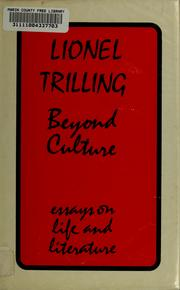 beyond culture essay learning lionel literature trilling works American literature: biographies  trilling, lionel  cite trilling  (1956), and beyond culture (1965)—combine  other works include a number of short stories.