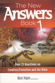 The new answers book 1 : over 25 questions on creation/evolution and the Bible / Ken Ham, general editor.