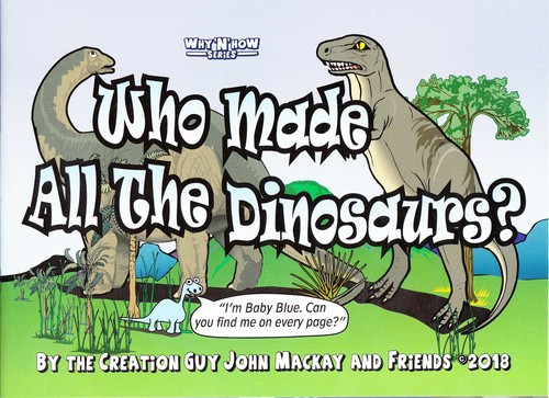 Who made all the dinosaurs? (Why 'N' How series) / story by John Mackay, assisted by Deborah Brine ; graphics by Garry Peard.