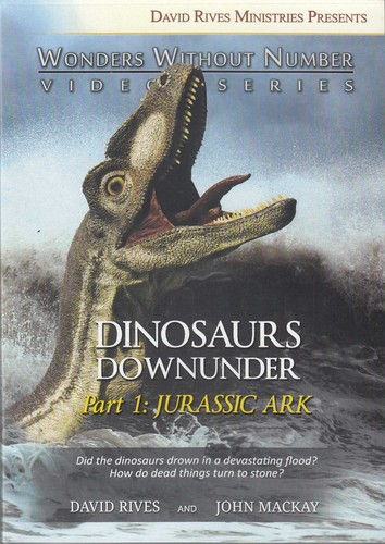 Dinosaurs downunder (DVD) : Part 1 [of 3] : Jurassic Ark (Wonders without number video series) / David Rives and John Mackay.