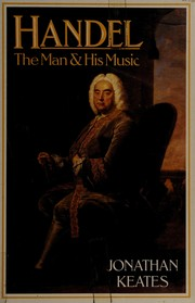 Handel, the man and his music