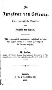 Die Jungfrau von Orleans, eine Tragödie, with grammatical explanations by H. Sachs