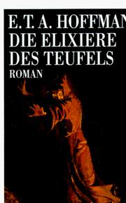Die Elixiere des Teufels by E. T. A. Hoffmann