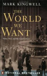 The World We Want - Virtue, Vice, and the Good Citizen PDF