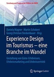 Experience Design im Tourismus – eine Branche im Wandel