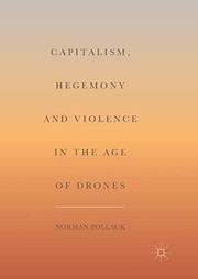 Capitalism, Hegemony and Violence in the Age of Drones