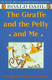 Cover of: The Giraffe and the Pelly and Me | Roald Dahl