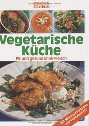 Das große Buch der Vegetarischen Küche. essen und trinken.