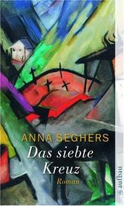 Das siebte Kreuz by Seghers, Anna