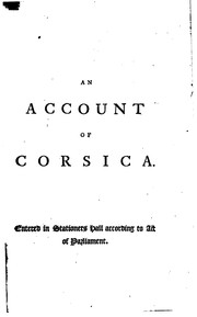 An Account of Corsica: The Journal of a Tour to that Island; and Memoirs of ...