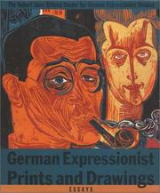 German expressionist prints and drawings by Robert Gore Rifkind Center for German Expressionist Studies.