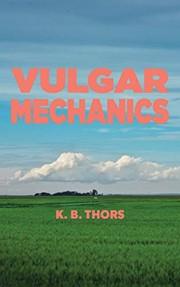 Vulgar Mechanics