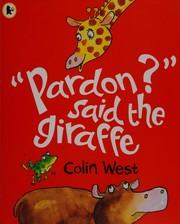 Pardon? said the giraffe