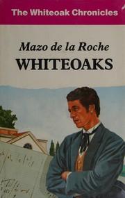 Whiteoaks (Whiteoak Chronicles Ser)