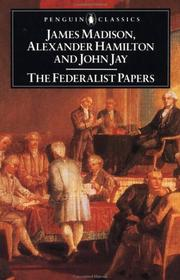 Cover of: The Federalist Papers by Alexander Hamilton, James Madison, John Jay