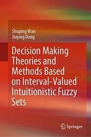 Decision Making Theories and Methods Based on Interval-Valued Intuitionistic Fuzzy Sets