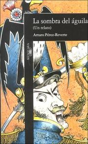 Cover of: La sombra del águila by Arturo Pérez-Reverte