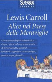 Cover of: Alice nel paese delle meraviglie by Lewis Carroll
