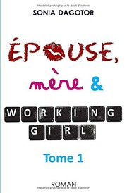 Epouse, mère et working girl - Tome 1