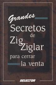 Cover of: Grandes secretos de Zig Ziglar para cerrar la venta (NEGOCIOS) by Zig Ziglar