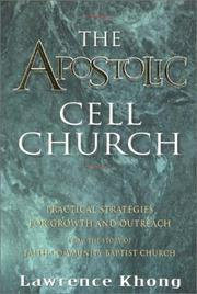 The Apostolic Cell Church by Lawrence Khong
