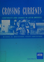 Crossing Currents (Continuity and change in Latin America)