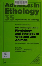 Contributions to the 3rd International Symposium on Physiology and Ethology of Wild and Zoo Animals, Berlin, Germany, 4-7 October 2000