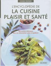 Lencyclopédie de la cuisine plaisir et santé