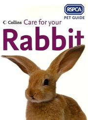 Care for Your Rabbit (RSPCA Pet Guide Ser.) PDF