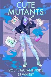 Cute Mutants Vol 1