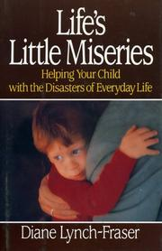 Life&#39;s Little Miseries by Diane Lynch-Fraser