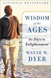 Cover of: Wisdom of the Ages by Wayne W. Dyer