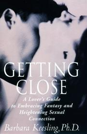 Getting close by Barbara Keesling