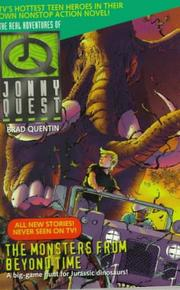 Cover of: The Monsters from Beyond Time (Real Adventures of Johnny Quest) by Brad Quentin