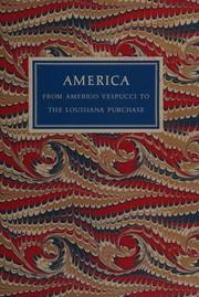 America from Amerigo Vespucci to the Louisiana Purchase.