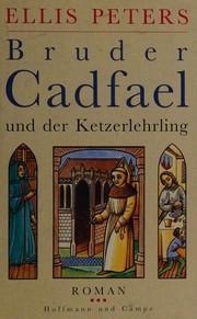 Bruder Cadfael und der Ketzerlehrling