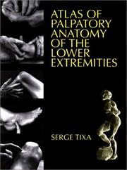 Atlas of Palpatory Anatomy of the Lower Extremities by Serge Tixa