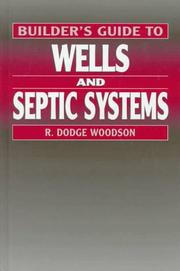 A builder&#39;s guide to wells and septic systems by R. Dodge Woodson
