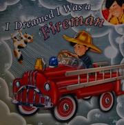 I dreamed I was a fireman