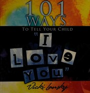 101 Ways to Tell Your Child I Love You.