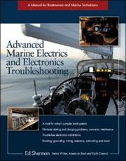 Advanced marine electrics and electronics troubleshooting by Edwin R. Sherman
