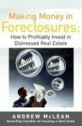 Making Money in Foreclosures by Andrew James McLean
