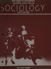Test bank to accompany Calhoun/Light/Keller Sociology, sixth edition