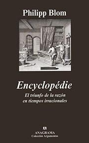 Encyclopédie. El triunfo de la razón en tiempos irracionales