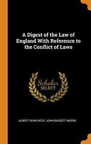 A Digest of the Law of England With Reference to the Conflict of Laws