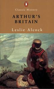 Arthur&#39;s Britain by Leslie Alcock