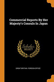 Commercial Reports By Her Majestys Consuls In Japan