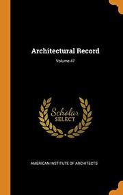 Architectural Record; Volume 47