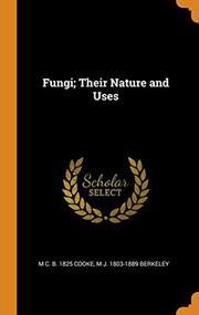 Fungi; Their Nature and Uses